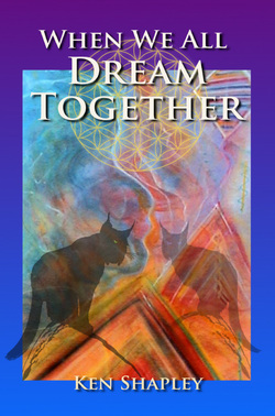 When We All Dream Together by Kenneth Shapley